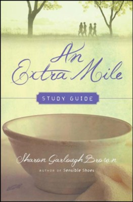 An Extra Mile Study Guide, Book 4   -     By: Sharon Garlough Brown