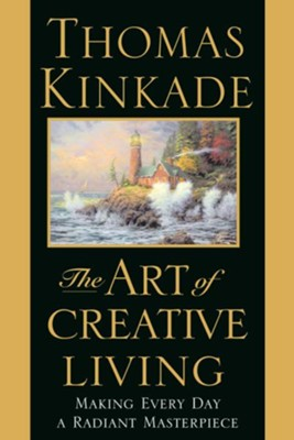 The art of creative living making every day a radiant masterpiece the art of creative living making every day a radiant masterpiece ebook by fandeluxe Image collections