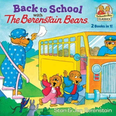 Back to School with the Berenstain Bears  -     By: Stan Berenstain, Jan Berenstain