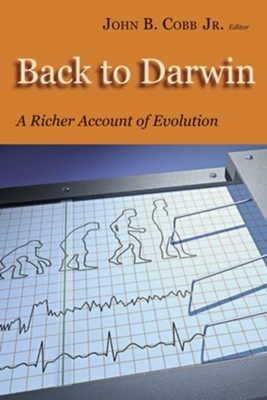 Back to Darwin: A Richer Account of Evolution   -     By: John B. Cobb Jr.
