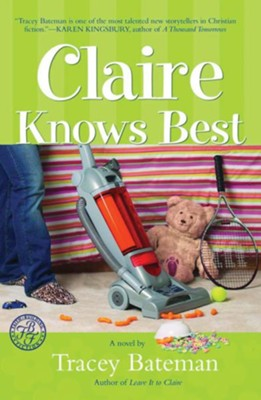 Claire Knows Best - eBook  -     By: Tracey Bateman