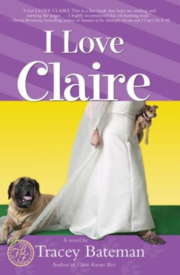 I Love Claire - eBook  -     By: Tracey Bateman