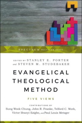 Evangelical Theological Method: Five Views  -     Edited By: Stanley E. Porter, Steven M. Studebaker