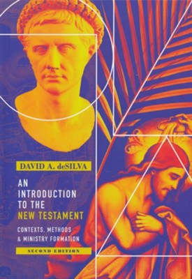 An Introduction to the New Testament: Contexts, Methods & Ministry Formation  -     By: David A. deSilva