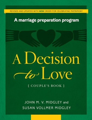 A Decision to Love Couple's Book (Revised W/New Rites)   -     By: John Midgley, Susan Vollmer-Midgley