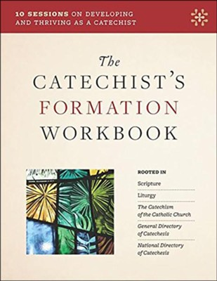 The Catechist's Formation Workbook: 10 Sessions on Developing and Thriving as a Catechist  -
