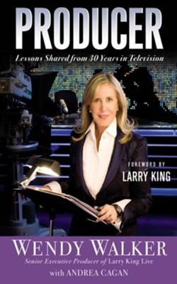Producer: Lessons Shared from 30 Years in Television - eBook  -     By: Wendy Walker