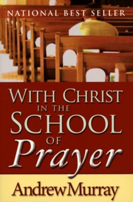 With Christ in the School of Prayer, Mass Market Paperback   -     By: Andrew Murray