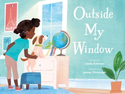 Outside My Window  -     By: Linda Ashman     Illustrated By: Jamey Christoph