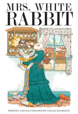 Mrs. White Rabbit  -     By: Gilles Bachelet