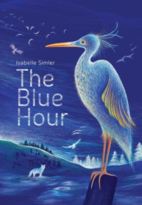 The Blue Hour  -     By: Isabelle Simler