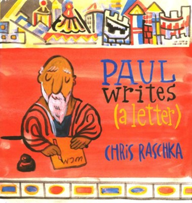 Paul Writes (A Letter)  -     By: Chris Raschka