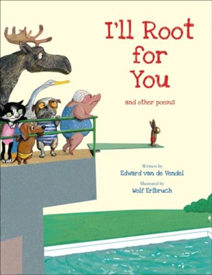 I'll Root for You  -     By: Edward van de Vendel     Illustrated By: Wolf Erlbruch
