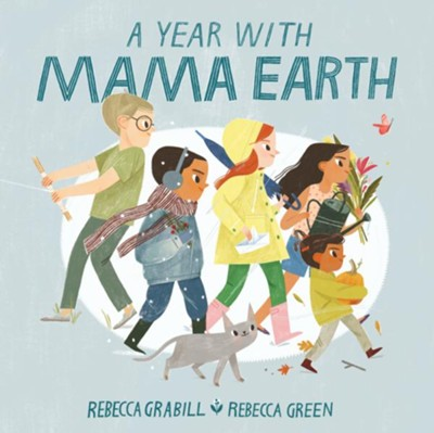 A Year with Mama Earth  -     By: Rebecca Grabill     Illustrated By: Rebecca Green