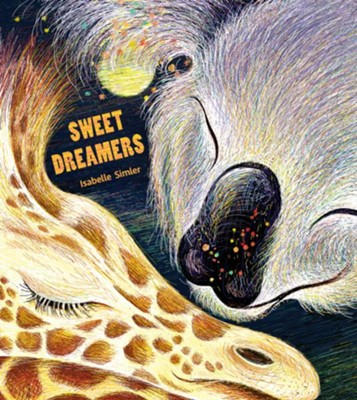 Sweet Dreamers  -     By: Isabelle Simler