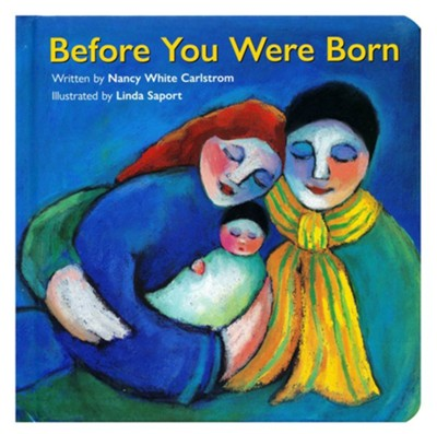 Before You Were Born  -     By: Nancy White Carlstrom     Illustrated By: Linda Saport