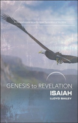 Isaiah: A Comprehensive Verse-by-Verse Exploration of the Bible - Participant Book (Genesis to Revelation Series)  -     By: Lloyd Bailey