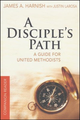 A Disciple's Path: A Guide for United Methodists, Companion Reader   -     By: Justin LaRosa, James A. Harnish