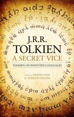 A Secret Vice - eBook  -     Edited By: Dimitra Fimi, Andrew Higgins     By: J.R.R. Tolkien