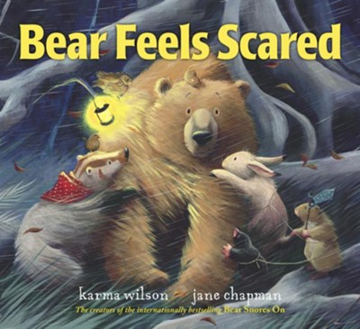 Bear Feels Scared  -     By: Karma Wilson