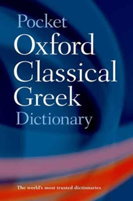 Pocket Oxford Classical Greek Dictionary       -     Edited By: James Morwood, John Taylor     By: James Morwood & John Taylor, eds.