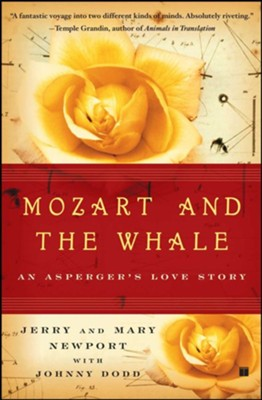 Mozart and the Whale: An Asperger's Love Story - eBook  -     By: Jerry Newport, Mary Newport