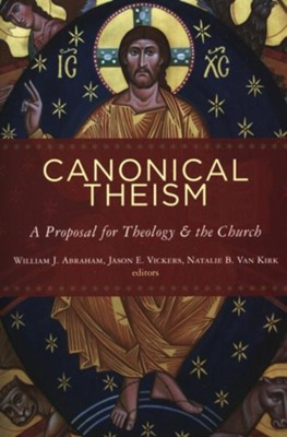 Canonical Theism: A Proposal for Theology & the Church    -     Edited By: William J. Abraham, Jason E. Vickers, Natalie B. Van Kirk     By: Edited by W. Abraham, J.E. Vickers & N.B. Van Kirk
