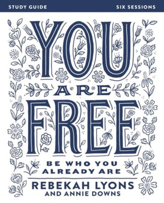 You Are Free Study Guide: Be Who You Already Are - eBook  -     By: Rebekah Lyons