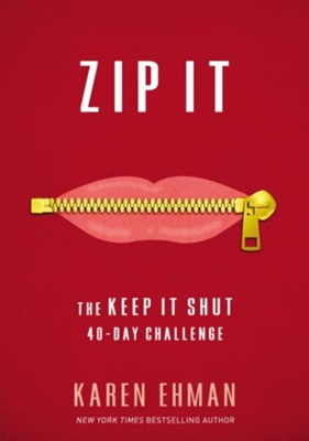 Zip It: The Keep It Shut 40-Day Challenge - eBook  -     By: Karen Ehman