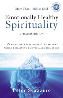 Emotionally Healthy Spirituality: It's Impossible to Be Spiritually Mature, While Remaining Emotionally Immature - eBook  -     By: Peter Scazzero