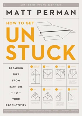 Unstuck: Breaking Free from Barriers to Your Productivity - eBook  -     By: Matthew Aaron Perman