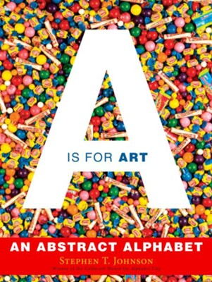 A Is for Art  -     By: Stephen T. Johnson
