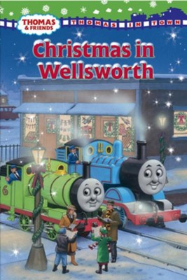 Christmas In Wellsworth: Thomas & Friends  -     By: Rev. W. Awdry