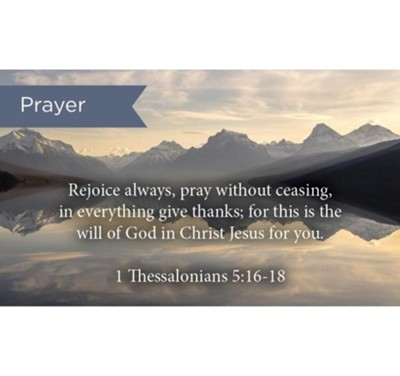 Scripture Cards, Prayer, Rejoice, 1 Thes, 5:16-18, Pack 25  -