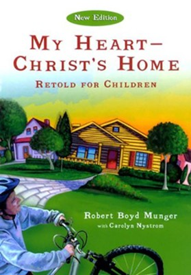 My Heart, Christ's Home: Retold for Children--5 copies  -     By: Dr. Robert Boyd Munger, Carolyn Nystrom