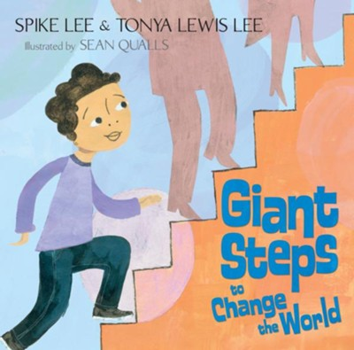 Giant Steps to Change the World  -     By: Spike Lee