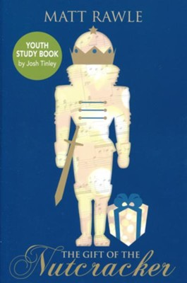 The Gift of the Nutcracker, Youth Study Book  -     By: Matt Rawle