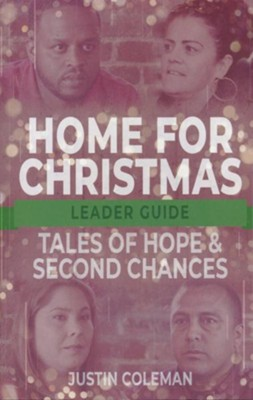 Home for Christmas: Tales of Hope and Second Chances, Leader Guide  -     By: Justin Coleman