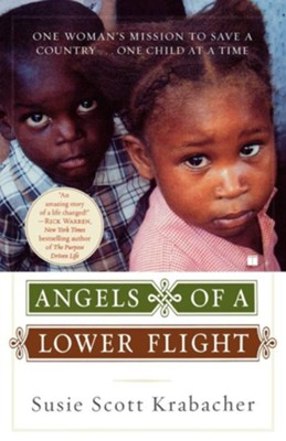 Angels of a Lower Flight: One Woman's Mission to Save a Country . . . One Child at a Time - eBook  -     By: Susie Krabacher