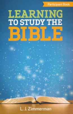 Learning to Study the Bible, Participant Book  -     By: L.J. Zimmerman