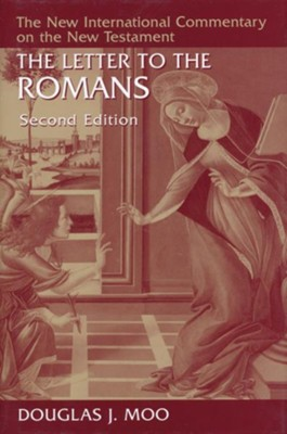 The Letter to the Romans, Second Edition: New International Commentary on the New Testament   -     By: Douglas J. Moo