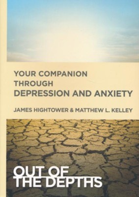 Out of the Depths: Your Companion Through Depression and Anxiety  -     By: Harriet Bryan, James E. Hightower