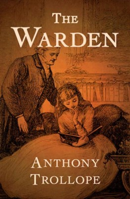 The Warden - eBook  -     By: Anthony Trollope