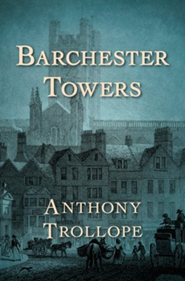 Barchester Towers - eBook  -     By: Anthony Trollope
