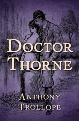 Doctor Thorne - eBook  -     By: Anthony Trollope