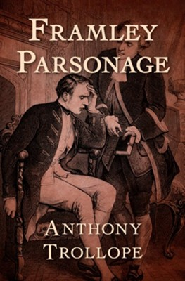 Framley Parsonage - eBook  -     By: Anthony Trollope