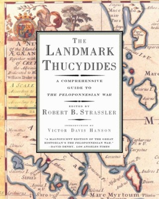 The Landmark Thucydides: A Comprehensive Guide to the Peloponnesian War - eBook  -     By: Robert Strassler