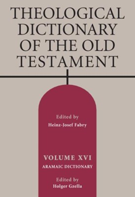 Theological Dictionary of the Old Testament, Volume 16   -     Edited By: Holger Gzella     Translated By: Mark E. Biddle     By: H.-J. Fabry & Holger Gzella, eds.; Mark E. Biddle, trans.
