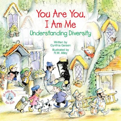You Are You, I Am Me: Understanding Diversity / Digital original - eBook  -     By: Cynthia Geisen     Illustrated By: R.W. Alley