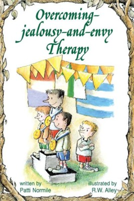 Overcoming-Jealousy-and-Envy Therapy - eBook  -     By: Patti Normile     Illustrated By: R.W. Alley